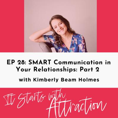 SMART Communication in Your Relationships: Part 2