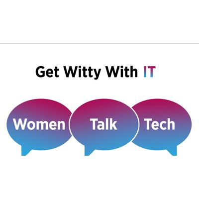The Channel Company Podcasts: Get Witty With IT - Women Talk Tech