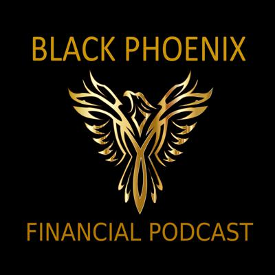 Black Phoenix Financial Podcast