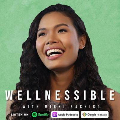 Wellnessible with Mikki Sachiko