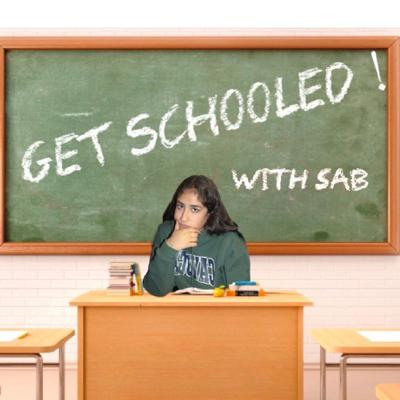 Get SCHOOLED with Sab