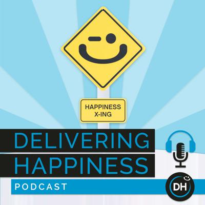 The Delivering Happiness Podcast