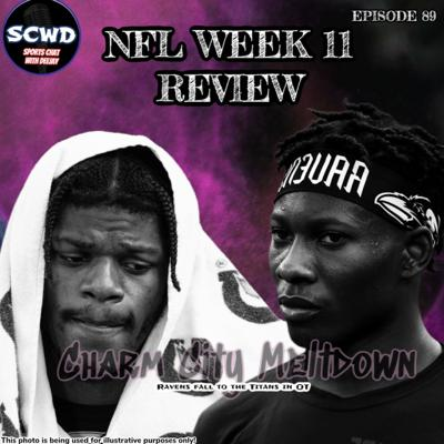 Cover art for NFL Week 11 Review: Charm City Meltdown