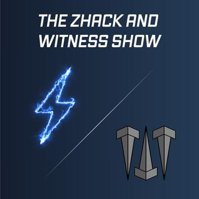 The Zhack and Witness Show
