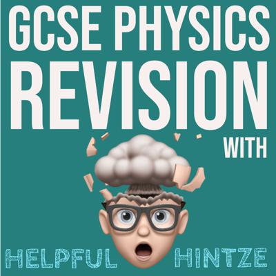 GCSE Physics Revision with Helpful Hintze