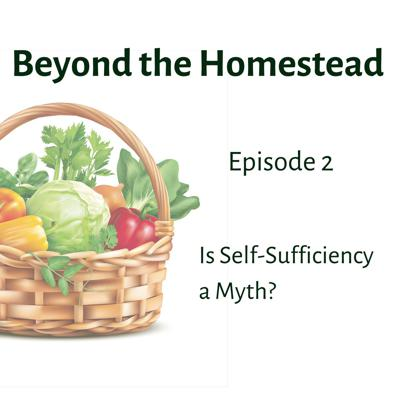 Cover art for Is Self Sufficiency a Myth? | Ep. 2