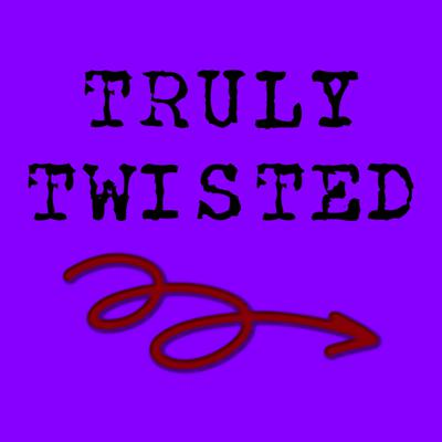 Truly Twisted