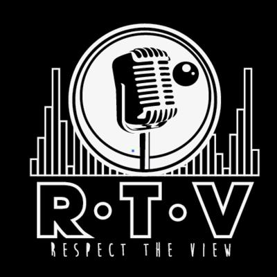 Respect The View Podcast