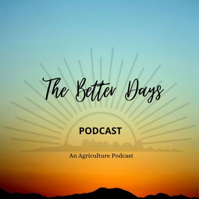 The Better Days Podcast
