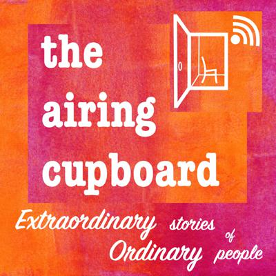 the airing cupboard's extraordinary stories of ordinary people