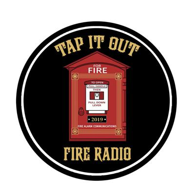 Tap It Out Fire Radio's Podcast