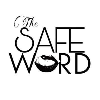 The Safe Word w./ Mystique and Mr. Everlasting