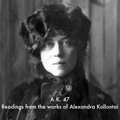 A.K. 47 - Selections from the Works of Alexandra Kollontai