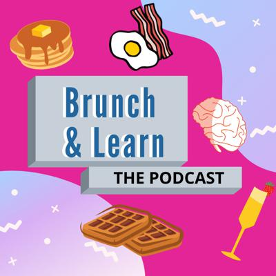 Brunch & Learn Podcast