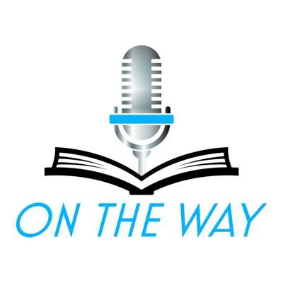On The Way, with Dr. Tony Crisp