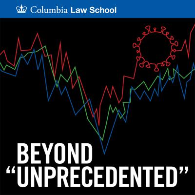 """Columbia Law School's new podcast—Beyond """"Unprecedented"""": The Post Pandemic Economy—takes you behind the scenes to hear from the experts shaping law, policy, and governance. Join Host Eric Talley, Isidor and Seville Sulzbacher Professor of Law and co-director of the Millstein Center for Global Markets and Corporate Ownership, as he and his colleagues explore the challenges facing small businesses, essential workers, corporate boards, and financial institutions, and discuss the solutions needed to move beyond these unprecedented times. Produced by the Columbia Law School Office of Communications, Marketing, and Public Affairs in conjunction with the Millstein Center for Global Markets and Corporate Ownership."""