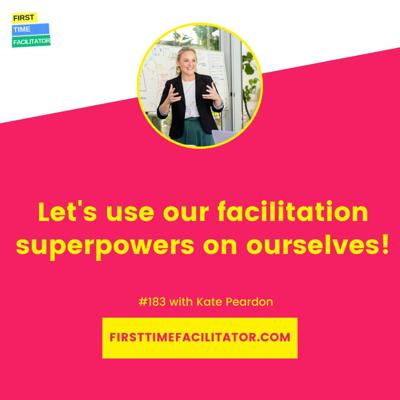 Cover art for Let's use our facilitation superpowers on ourselves! with Kate Peardon (Episode 183)