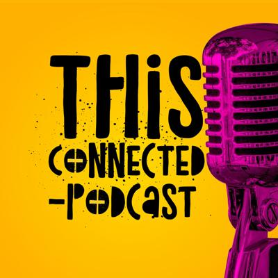 This Connected Podcast