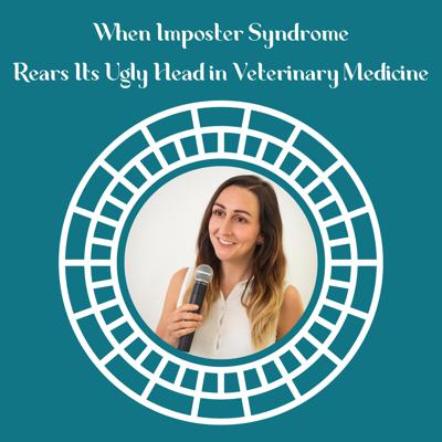 Cover art for When Imposter Syndrome Rears Its Ugly Head in Veterinary Medicine with Dr. Katie Ford