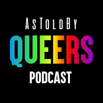 As Told By Queers Podcast