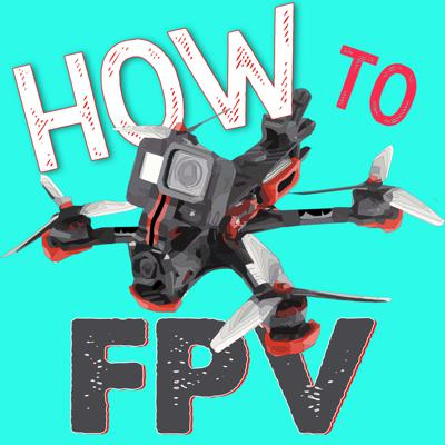 How to FPV