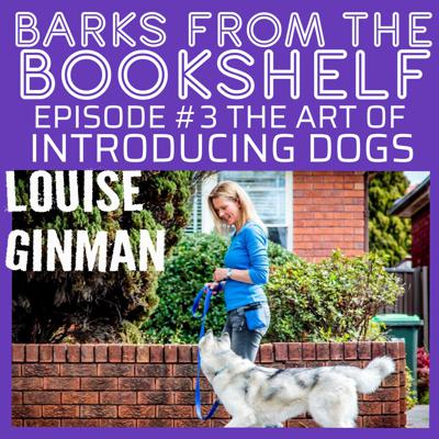 Cover art for #03 Louise Ginman - The Art of Introducing Dogs