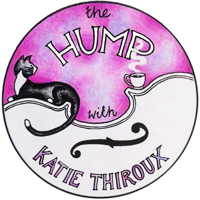 The Hump With Katie Thiroux