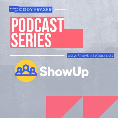 ShowUp Podcast