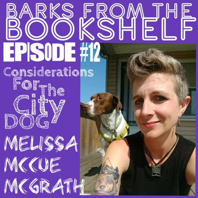 Cover art for #12 Melissa McCue McGrath - Considerations For The City Dog