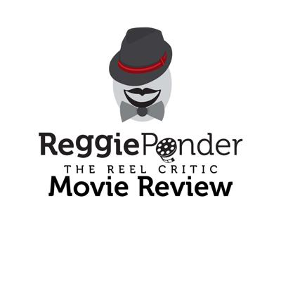 Reggie Ponder,The Reel Critic, Movie Review