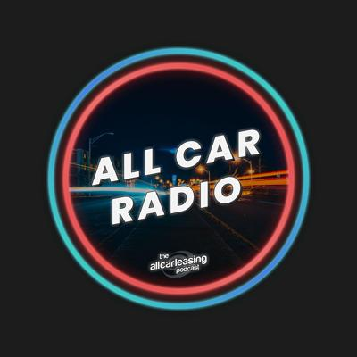 From the latest automotive news to comissioned studies, All Car Radio is a brand new podcast from All Car Leasing designed to inform and entertain car enthusiasts and customers alike.