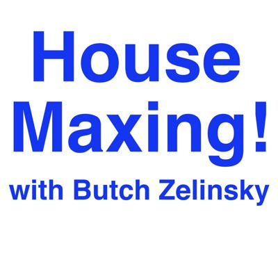 A podcast designed to help sellers get the maximum value from their home. Butch is a licensed real estate agent in the state of Minnesota with the brokerage RE/MAX Results. You can find him online at ButchZelinsky.com. If you'd like to share a comment or question on an upcoming podcast call 612-352-9177. HouseMaxing! is produced by Minnesota Podcasting and recorded in their St Paul studios, and they can be found online at mnpodcasting.com.