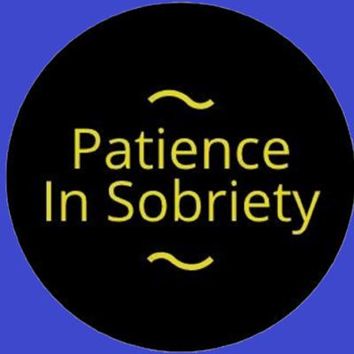 Patience in Sobriety
