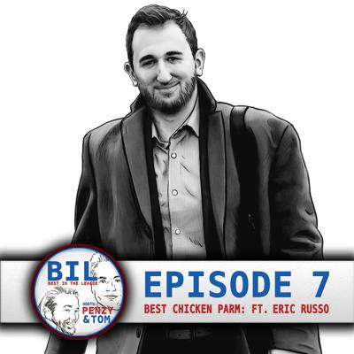 Cover art for Episode 7: Best Chicken Parmesan In The League (feat. Eric Russo)