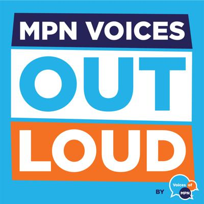 MPN Voices Out Loud