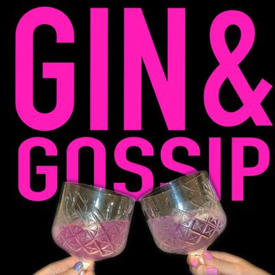 Gin and Gossip