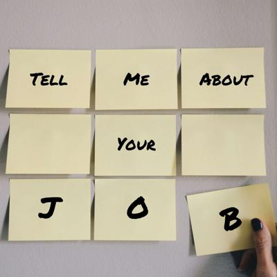 Tell Me About Your Job is a podcast that dives into the jobs and careers of all kinds of normal people, the work they do every single day! We want to inform our listeners about different work fields and careers that are available to them, whether they're high-schoolers, college students, or adults looking to change careers. We accomplish that by interviewing industry professionals about the work they do on a daily basis, and what it really looks like to have a job in their field. We hope this will show people what those jobs are really like, and maybe open their eyes to a perfect job that they didn't even know about.
