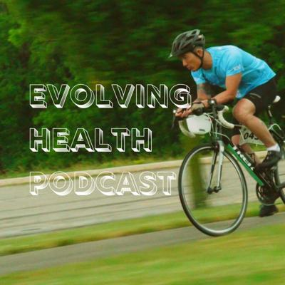 Evolving Health Podcast