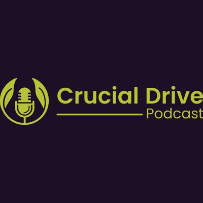 Crucial Drive Podcast