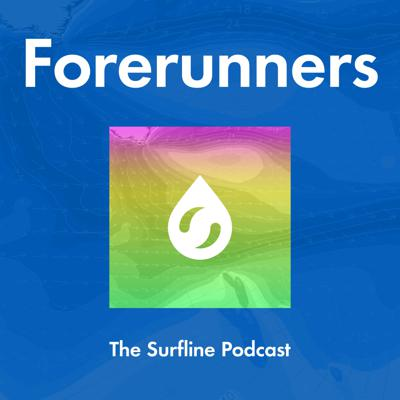 Forerunners: The Surfline Podcast