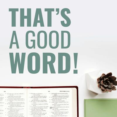 That's a Good Word!