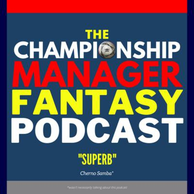 The Championship Manager Fantasy Podcast