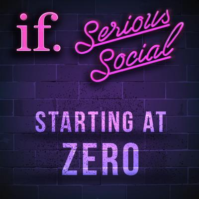 Cover art for Serious Social - Starting at zero