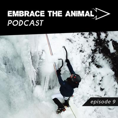 Cover art for Embrace the Animal Episode 9 - Adirondack Ice Climbing with Gwen Forti