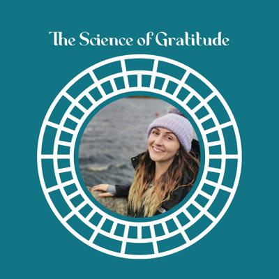 Cover art for The Science of Gratitude featuring Dr. Katie Ford