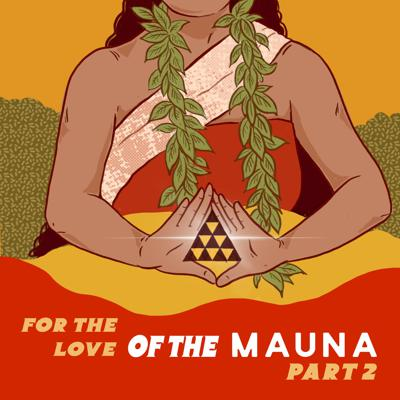 Cover art for For The Love of The Mauna, Part 2