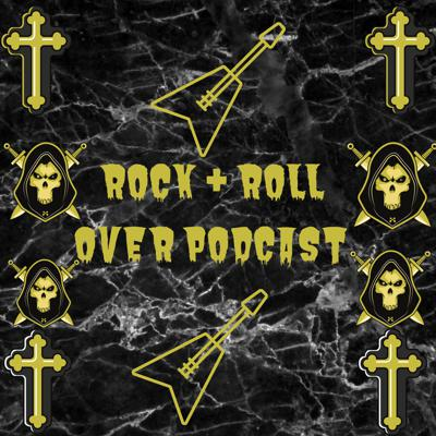 Rock & Roll Over Podcast