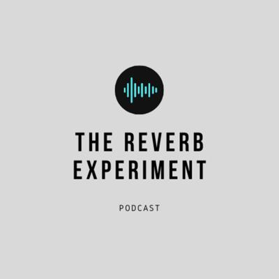 The Reverb Experiment