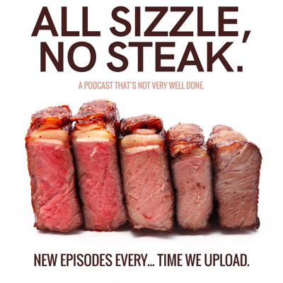 All Sizzle, No Steak