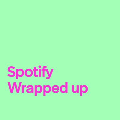 Spotify Wrapped Up